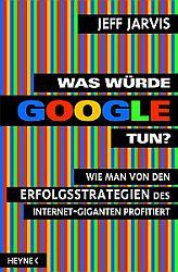 """""""Was würde Google tun?"""""""